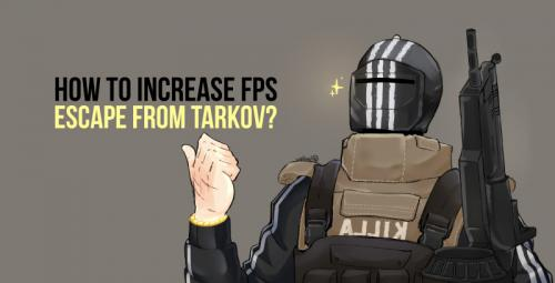 How-to-increase-FPS-in-Escape-from-Tarkov